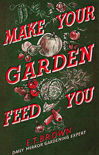 MAKE YOUR GARDEN FEED YOU - THE OTHER HOME FRONT - REPRINT OF THE 1940 ORIGINAL