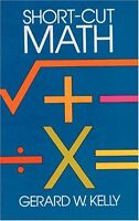 Short-Cut Math by Gerard W. Kelly