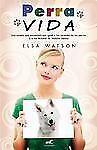 Perra vida (Spanish Edition), , Elsa Watson, Very Good, 2012-10-01,