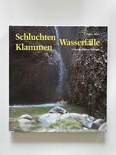 Schluchten Klammen Wasserfälle Hans Matz Urlandschaften Europas Schroll Verlag