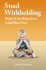 Stool Withholding: What To Do When Your Child Won't Poo! UK/Europe Edition