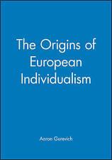 The Origins of European Individualism (Making of Europe) by Aaron Gurevich