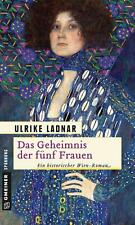 Das Geheimnis der fünf Frauen von Ulrike Ladnar (2015, Taschenbuch)