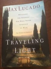 Max Lucado Traveling Light Promise Of Psalm 23 Paperback Releasing Burdens