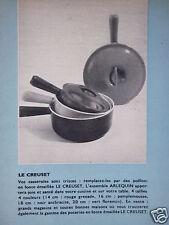 PUBLICITÉ 1956 LE CREUSET ARLEQUIN POËLONS EN FONTE ÉMAILLÉE - ADVERTISING