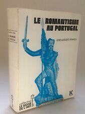Le Romantisme au Portugal / José - Augusto França / Éd. Klincksieck , Paris 1975