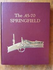 The .45-70 Springfield - Frasca & Hill *Authors Signed Limited Edition 184/1000*