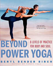 Beyond Power Yoga: 8 Levels of Practice for Body and Soul by Beryl Bender Birch