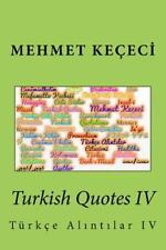 Series of Proverbs from the Past: Turkish Quotes IV : Türkçe Alntlar IV by...
