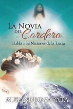 La Novia del Cordero: Habla a Las Naciones de La Tierra (Hardback or Cased Book)