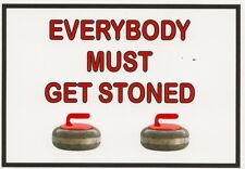 Refrigerator Magnet -2 1/2 X 3 1/2  inches - Curling - Everybody Must Get Stoned