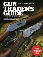 Gun Trader's Guide : Fully-Illustrated Guide to Modern Firearms - 32nd Edition