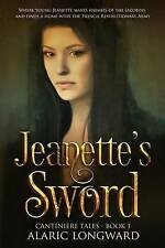 Longward, Alaric Jeanettes Sword: A Story of Napoleonic W