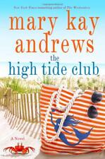 The High Tide Club: A Novel by Mary Kay Andrews [Hardcover] NEW