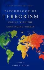 Psychology of Terrorism: Coping with the Continuing Threat by Dr. Stout, Chris E