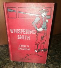 Hardcover Frank H Spearman / WHISPERING SMITH First Edition 1906