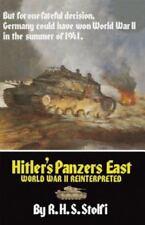 New Hitler's Panzers East: World War II Reinterpreted Tiger Tanks R.H.S. Stolfi