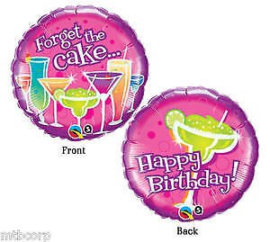 Forget the CAKE Mixed Drinks Happy Hour Margarita Daquari BIRTHDAY Party Balloon