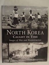 North Korea Caught in Time - Images of War and Reconstruction