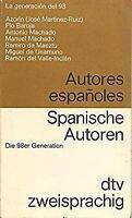Spanische Autoren: Die 98er Generation / La generacion del 98. Spanisch- Deutsch