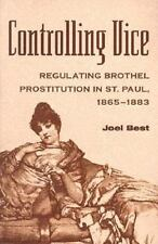 CONTROLLING VICE: REGULATING BROTHEL PROSTITUTION IN ST. P (HISTORY CRIME & CRIM