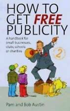 How to Get Free Publicity: A Handbook for Small Businesses, Clubs, Schools or...