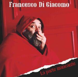 """FRANCESCO DI GIACOMO """"LA PARTE MANCANTE""""  cd sigillato  BANCO DEL MUTUO SOCCORSO"""