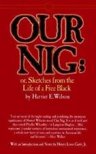 Our Nig : Or, Sketches from the Life of a Free Black by Harriet E. Wilson...