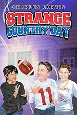 NEW Strange Country Day (Strange Things) by Charles Curtis