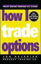 USED (VG) How I Trade Options by Jon Najarian