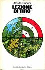 Alcide Paolini = LEZIONE DI TIRO 1ª Ed. 1971