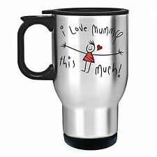 I LOVE MUMMY THIS MUCH! MOTHER'S DAY MUM PRESENT GIFT TRAVEL MUG THERMAL CUP NEW