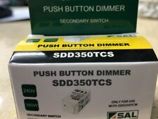 SAL SDD350TCS TRAILING EDGE PUSH BUTTON DIMMER,SECONDARY, ONLY 4 USE WITH MASTER