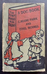 Carton Moore Park A DOG BOOK 1902 ILLUSTRATED BREEDS Ethel Bicknell SCARCE