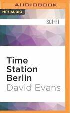 Time Station: Time Station Berlin 3 by David Evans (2016, MP3 CD, Unabridged)