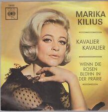 "7"" Marika Kilius Kavalier Kavalier / Wenn die Rosen blühn in der Prärie 60`s CBS"