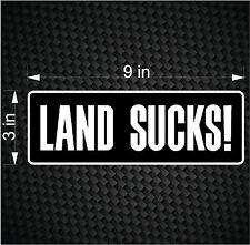 Land Sucks Decal - Funny Fishing Fish Boat Salt Water Tuna Car Vinyl JDM Sticker