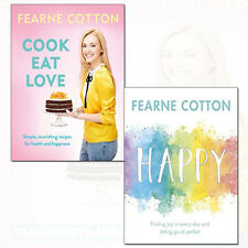 Fearne Cotton Cook. Eat. Love. 2 Books Collection Set Happy: Finding joy in ever
