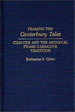 Framing the Canterbury Tales: Chaucer and the Medieval Frame Narrative Tradition