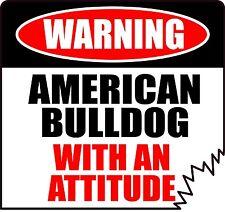"WARNING AMERICAN BULLDOG WITH ATTITUDE 4"" DIE-CUT TATTERED EDGE UNIQUE STICKER"