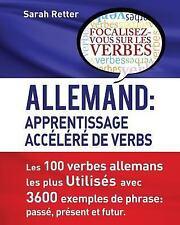 Allemand: Apprentissage Accelere de Verbs : Les 100 Verbes Allemands les Plus...