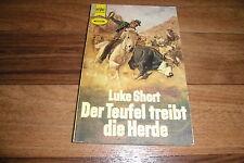 Luke Short  -- der TEUFEL TREIBT die HERDE / Heyne Western Taschenbuch 2332/1973