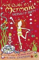 Not Quite a Mermaid: Mermaid Party, Chapman, Linda, Very Good Book