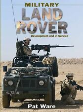 Military Land Rover : Development and in Service by Pat Ware (2005, Book, Other)