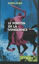 L'Assassin Royal 4.Le Poison de la vengeance.Robin HOBB.Piment SF42