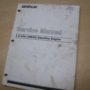 CATERPILLAR Forklift 1.4 Liter 4G33 GAS Engine Shop Service Repair Manual Guide