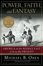 Power, Faith, and Fantasy: America in the Middle East: 1776 to the Present, Mich