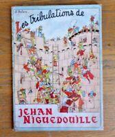 Rare Les Tribulations de Jehan Niguedouille-Gordinne-Chagor par AL. Peclers