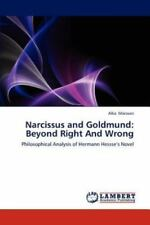 Narcissus And Goldmund: Beyond Right And Wrong: By Alka Macwan