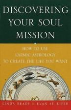 Discovering Your Soul Mission: How to Use Karmic Astrology to Create the Life Yo
